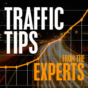 Traffic Tips from the Experts