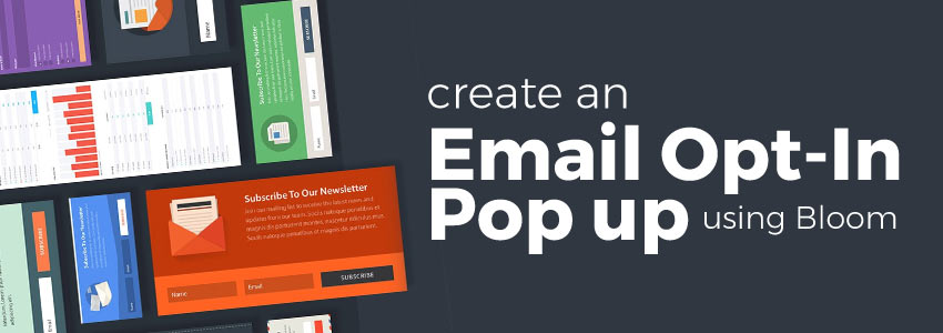 How to create an Email Opt-In Pop Up with 'Bloom'