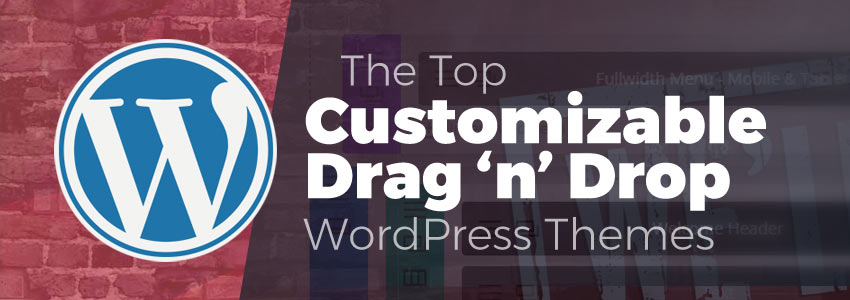 Top 9 Customizable Drag'N'Drop WordPress Themes