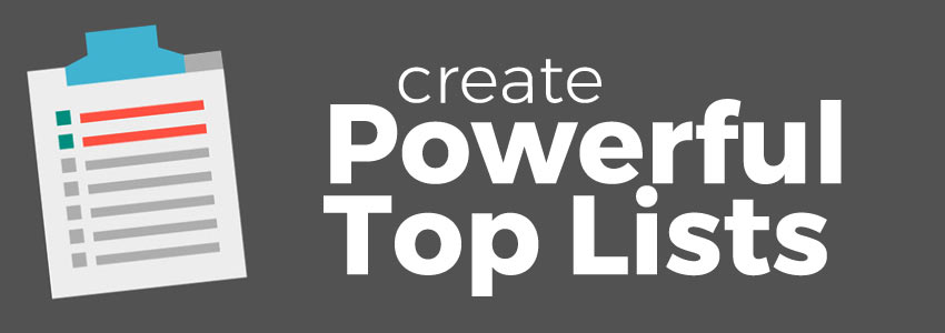 How and Why You Should Write Powerful 'Top List' Posts